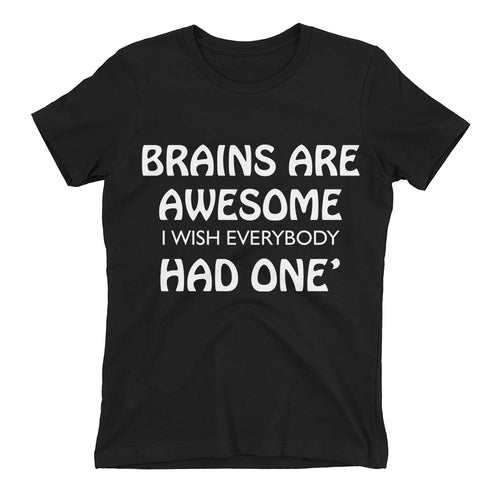 Funny T shirt Brains are awesome t shirt Black Cotton short sleeve Funny Humor t shirt for women