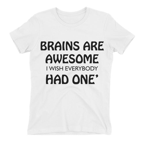 Brains are awesome t shirt White Funny T shirt Cotton short sleeve Humor t shirt for women