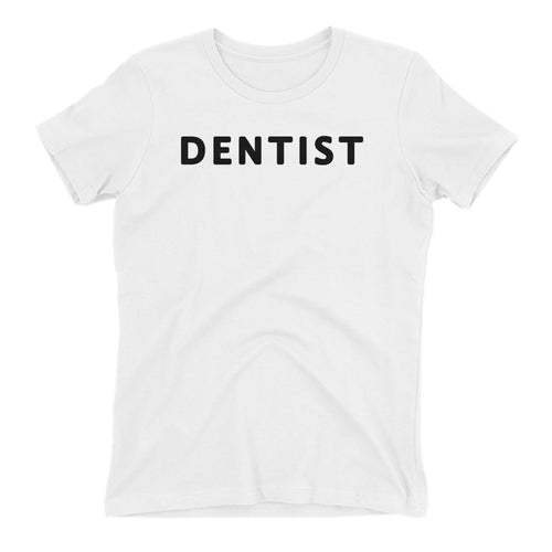 Doctor Profession T shirt Dentist T shirt White Cotton short-sleeve T shirt for women