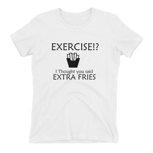 Extra Fries T shirt Funny Food T shirt Cotton White Short-sleeve T shirt for women