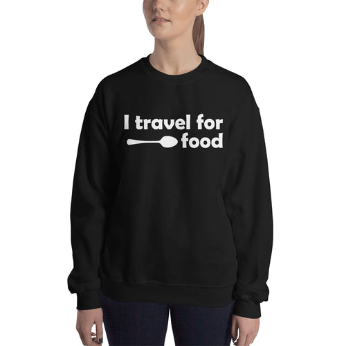 Foodies Sweatshirt I Travel For Food Sweatshirt Black Cotton-Polyester Sweatshirt for women