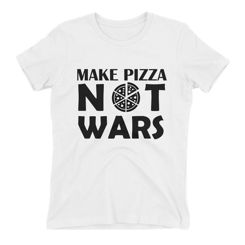 Make Pizza Not Wars T shirt Pizza T shirt White Cotton Short-sleeve T shirt for women