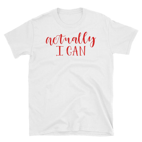 Actually I Can T Shirt White Girl Self Confidence Short-Sleeve Cotton Tee Shirt - Dafakar