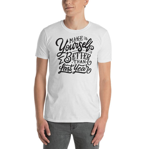 Make Yourself Better Than Last Year T Shirt White Encouragement T Shirt for Men - Dafakar