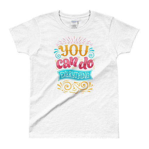 You Can Do EveryThing T Shirt White Motivational T Shirt for Women - Dafakar