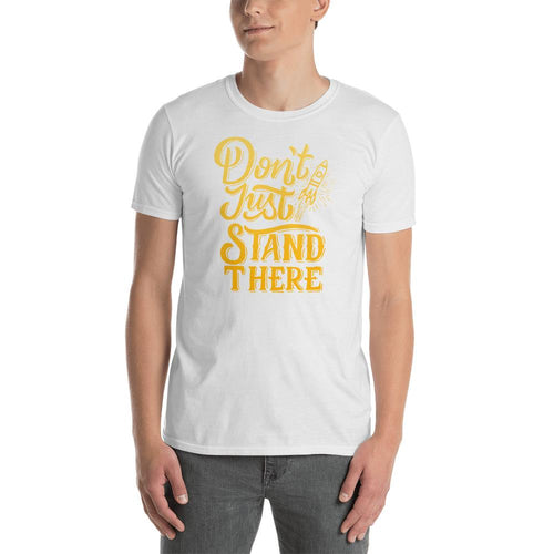 Don't Just Stand There Coloured Text T shirt for Men