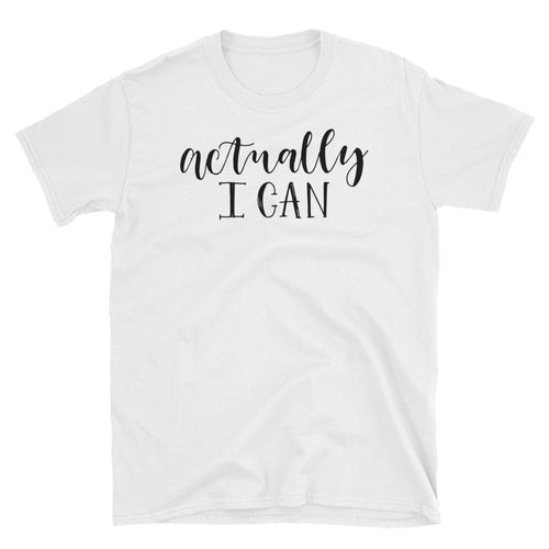 Actually I Can T Shirt White/Black Girl Self Confidence Short-Sleeve Cotton Tee Shirt - Dafakar