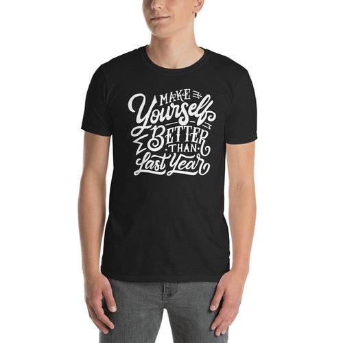 Make Yourself Better Than Last Year T Shirt Black Encouragement T Shirt for Men - Dafakar