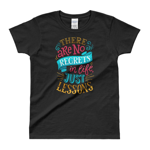 No Regrets T Shirt Black There Are No Regrets in Life Just Lessons T Shirt Women - Dafakar