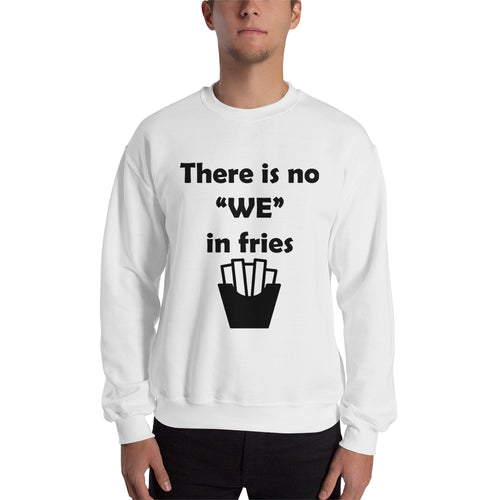 No we in Fries Sweatshirt White Food Sweatshirt Cotton-Polyester Sweatshirt for men