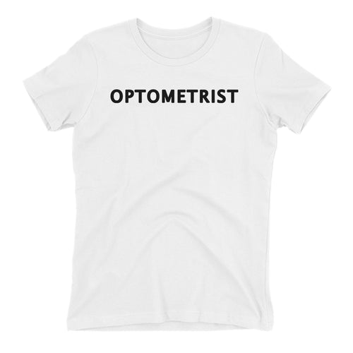 Optometrist T shirt Ophthalmologist T shirt White Doctor T shirt for women