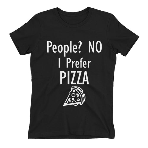 Food T shirt I Prefer Pizza T shirt Black Cotton Foodies T shirt for women