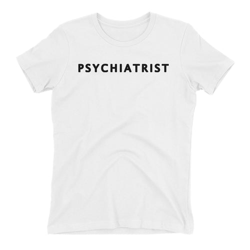 Psychiatrist T shirt One word Medical Specialist T shirt Short-sleeve White Cotton T shirt for women
