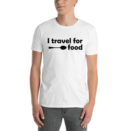 I Travel For Food T shirt Foodies T shirt White Cotton T shirt for men