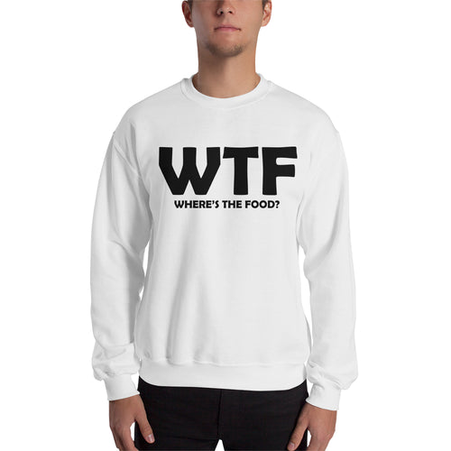 WTF Wheres the food Sweatshirt foodies Sweatshirt White Foodies Sweatshirt for men