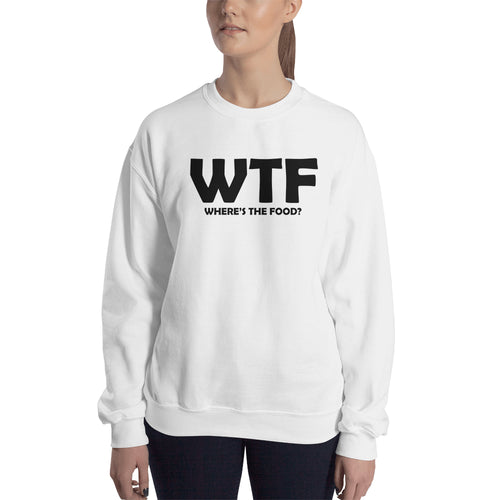 WTF Wheres the food Sweatshirt foodies Sweatshirt White Foodies Sweatshirt for women