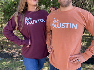 For Austin Long Sleeve Tee