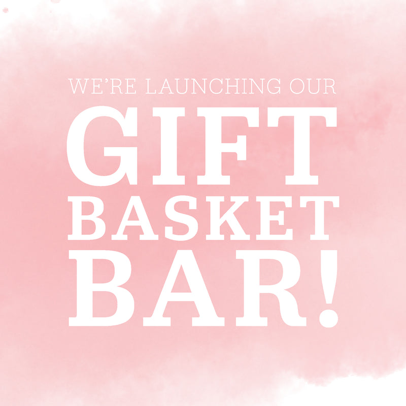 You're invited to our Gift Basket Bar!