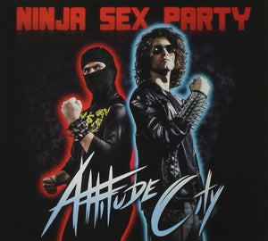 Ninja Sex Party - Attitude City CD - Merch Jungle