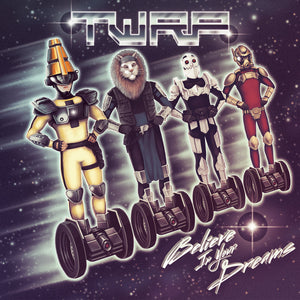 TWRP - Believe In Your Dreams CD