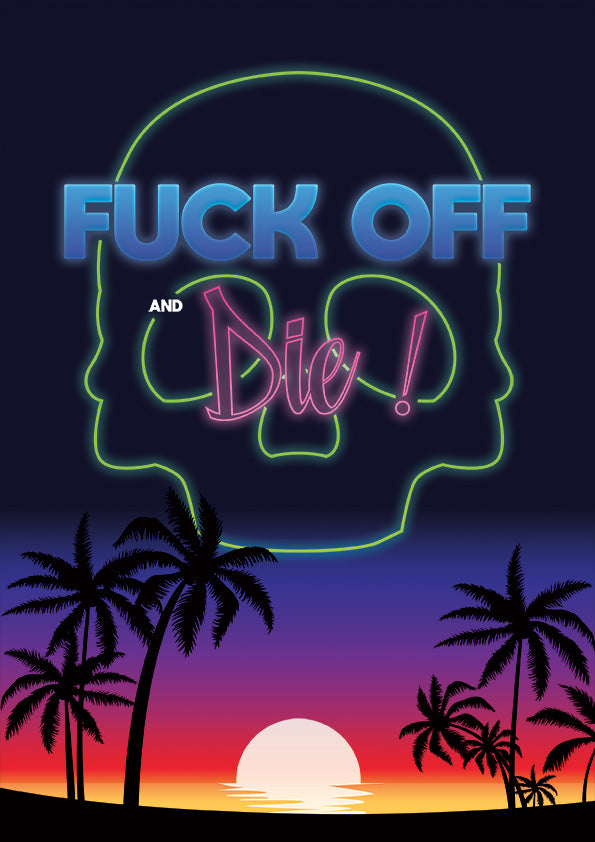 Poster Oh Yeahhh - Fuck off and die