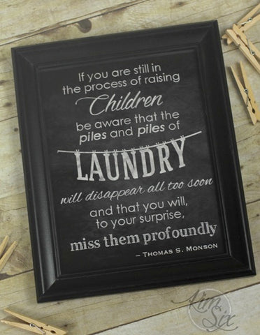 You'll miss your kids laundry one day printable