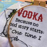 Vodka: Because No Good Story Starts with Salad Cross Stitch Pattern