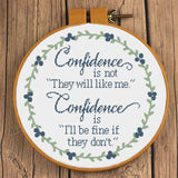"""Confidence Is Not They Will Like You, It is I'll Be Fine if They Don't"" Sampler Cross Stitch Pattern"