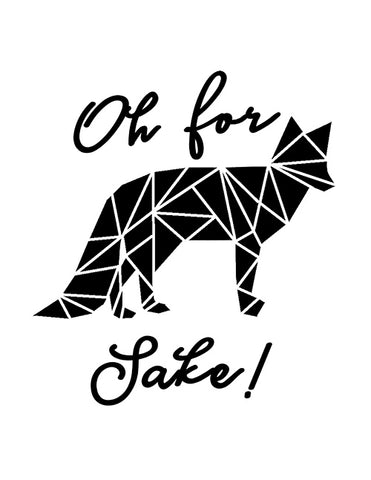 """For Fox Sake"" Printable"