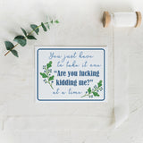 "Take it one ""Are you fucking kidding me?"" at a time Watercolor Printable (PDF/JPG/EPS/PNG)"