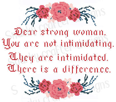 "Floral ""Dear Strong Woman, You're not intimidating"" Feminist Cross Stitch Pattern"