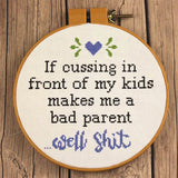 Swearing in front of my kids bad parent cross stitch