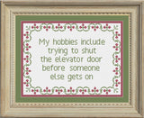 My hobbies include shutting the elevator door Sarcastic Cross Stitch Pattern