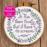 It has been lovely but I have to scream now! Cross Stitch Pattern