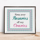 Ode to Kavanaugh - Keep Your Rosaries Off My Ovaries - Political Cross Stitch