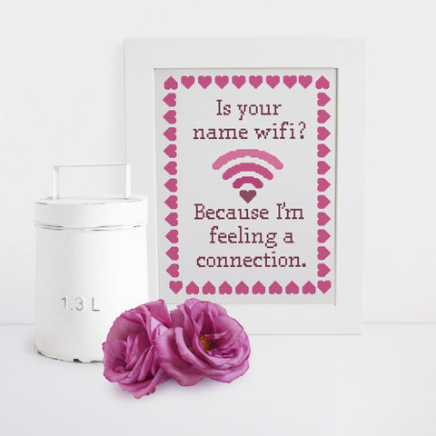 """Is your name wifi? Because I'm feeling a connection"" Valentine's Day Cross Stitch Pattern"