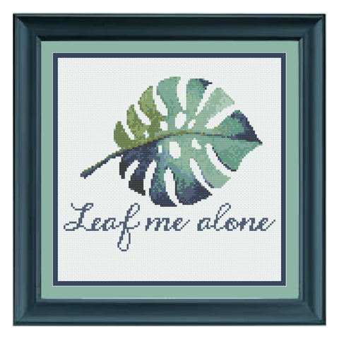 Leaf Me Alone Funny Monstera Leaf Cross Stitch Pattern
