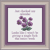 Just Checked My Calendar, Won't Be Giving A Fuck This Entire Week Cross Stitch Pattern | Snarky XStitch Design | Sarcastic Planner Stitch