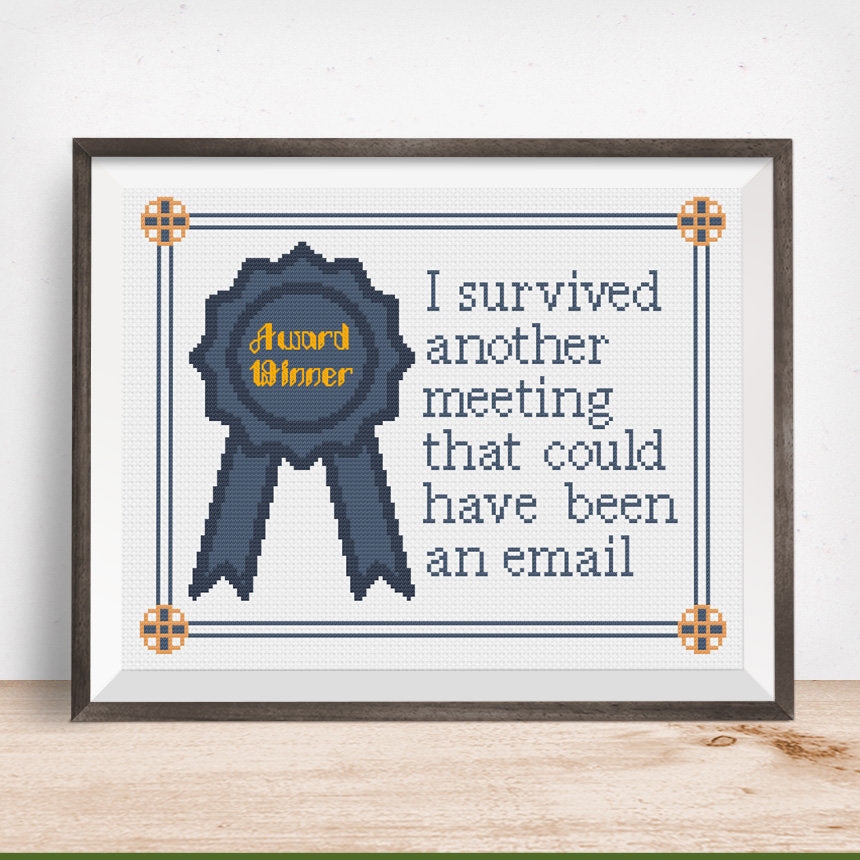 I survived another meeting that could have been an email Award Winner Cross Stitch Pattern