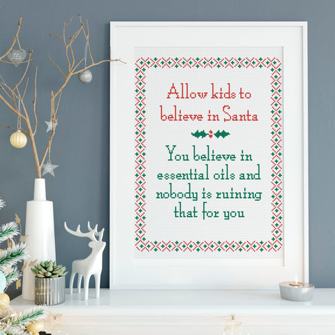 Allow Kids to Believe in Santa Like You Believe in Essential Oils Christmas Sampler Cross Stitch Pattern
