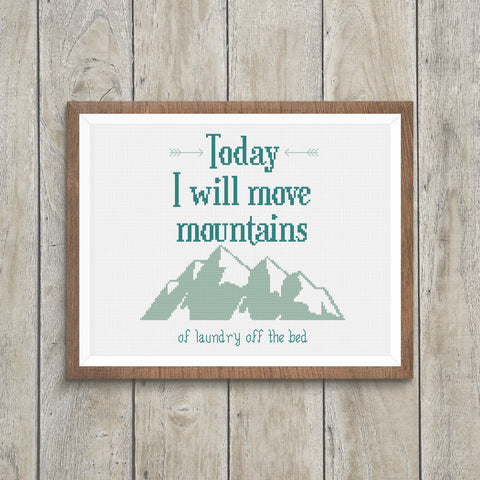 Move Mountains of Laundry Off The Bed Faux Inspirational Cross Stitch Pattern
