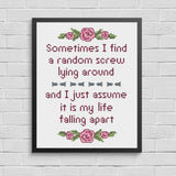 Find A Random Screw Lying Around, Assume Life is Falling Apart Faux Inspirational Cross Stitch Pattern