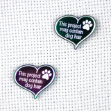 This Project May Contain Dog | Cat Hair Rainbow Anodized Needle Minders | Pet Lover Needleminder | Irredescent Heart Magnetic Needle Nanny