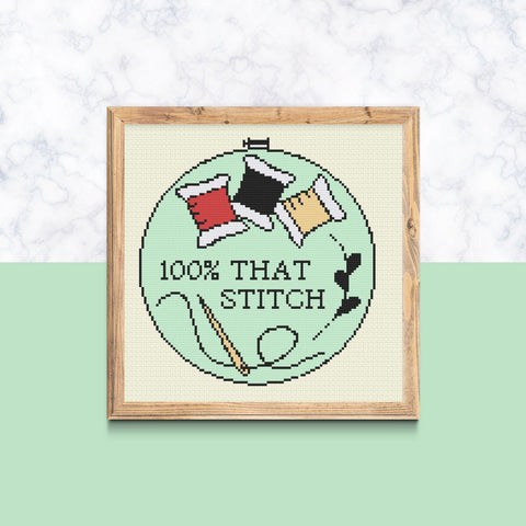 "Snarky ""100% That Stitch"" Sarcastic Cross Stitch Pattern"