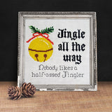 """Jingle All The Way Half Assed Jingler"" Christmas Sleigh Bells Cross Stitch Pattern"