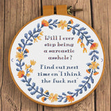 """Will I ever stop being a sarcastic asshole? "" Sampler Cross Stitch Pattern"