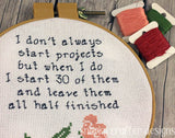 Starting Projects and Leaving them Half Finished Sarcastic Sampler Pattern