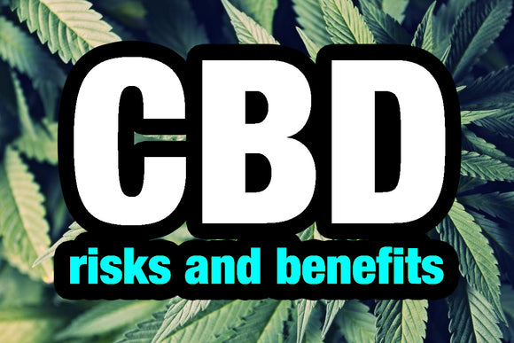 CBD Benefits and Risks