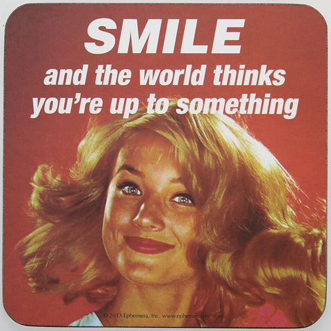 Retro Sarcasm - 'Smile...' Coaster