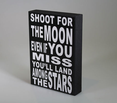 Small 'Shoot For The Moon' Inspiration Plaque Sign